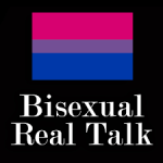 Bisexual Real Talk